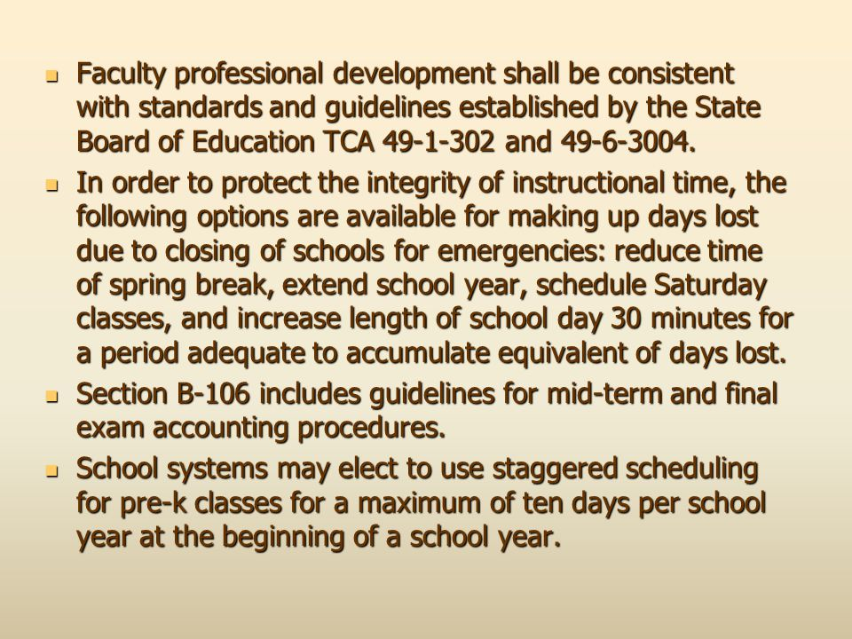 Faculty professional development shall be consistent with standards and guidelines established by the State Board of Education TCA 49-1-302 and 49-6-3004.