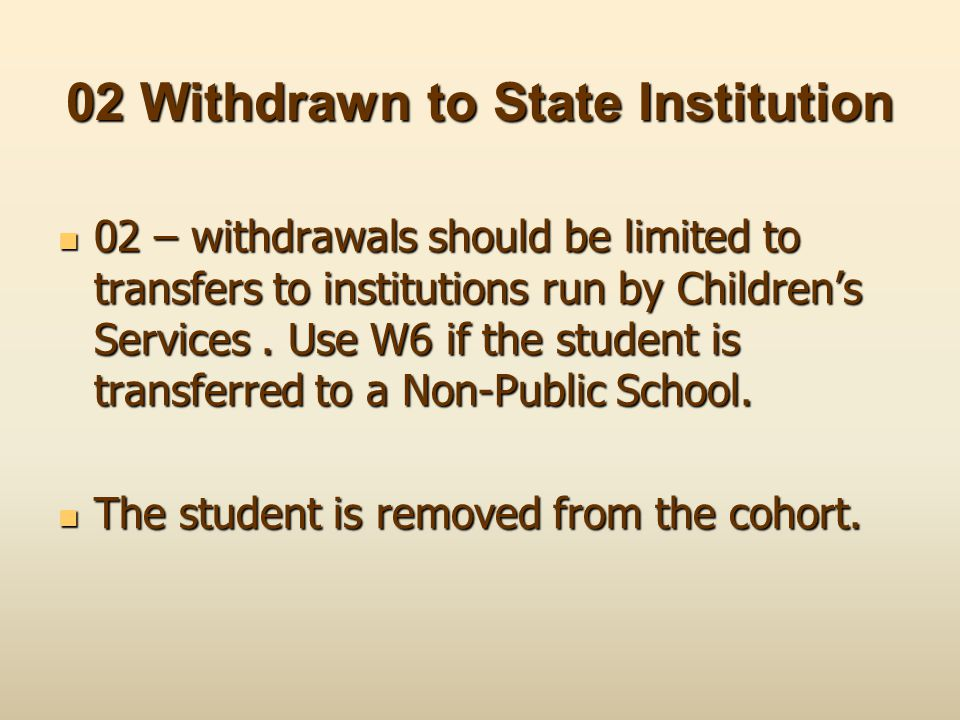 02 Withdrawn to State Institution