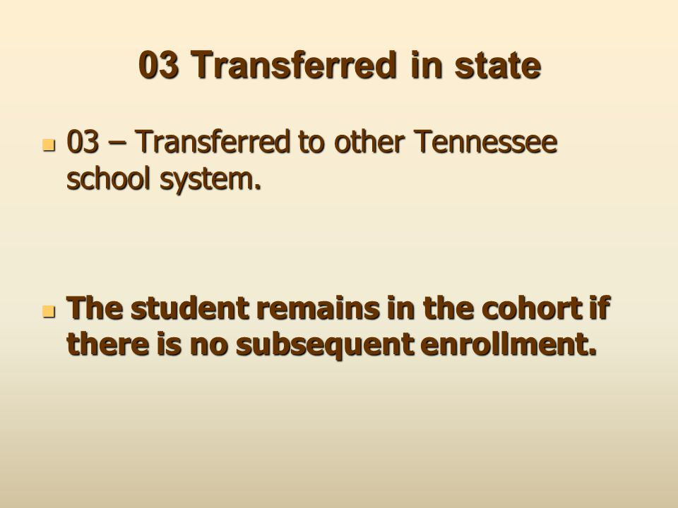 03 Transferred in state 03 – Transferred to other Tennessee school system.