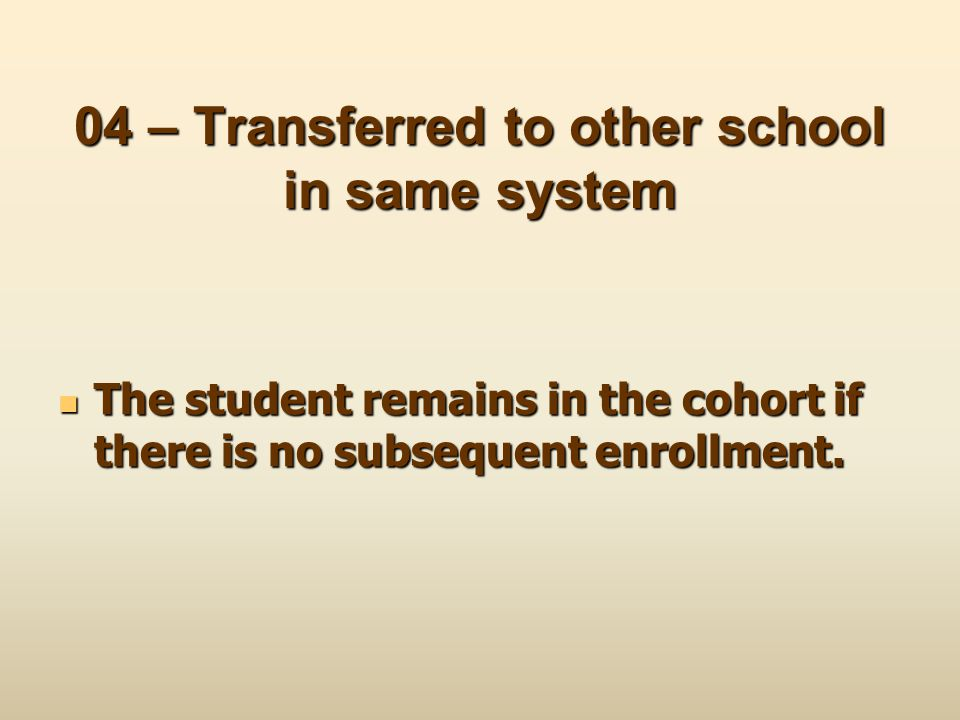 04 – Transferred to other school in same system