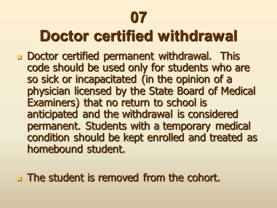 07 Doctor certified withdrawal