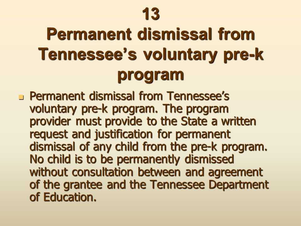 13 Permanent dismissal from Tennessee's voluntary pre-k program