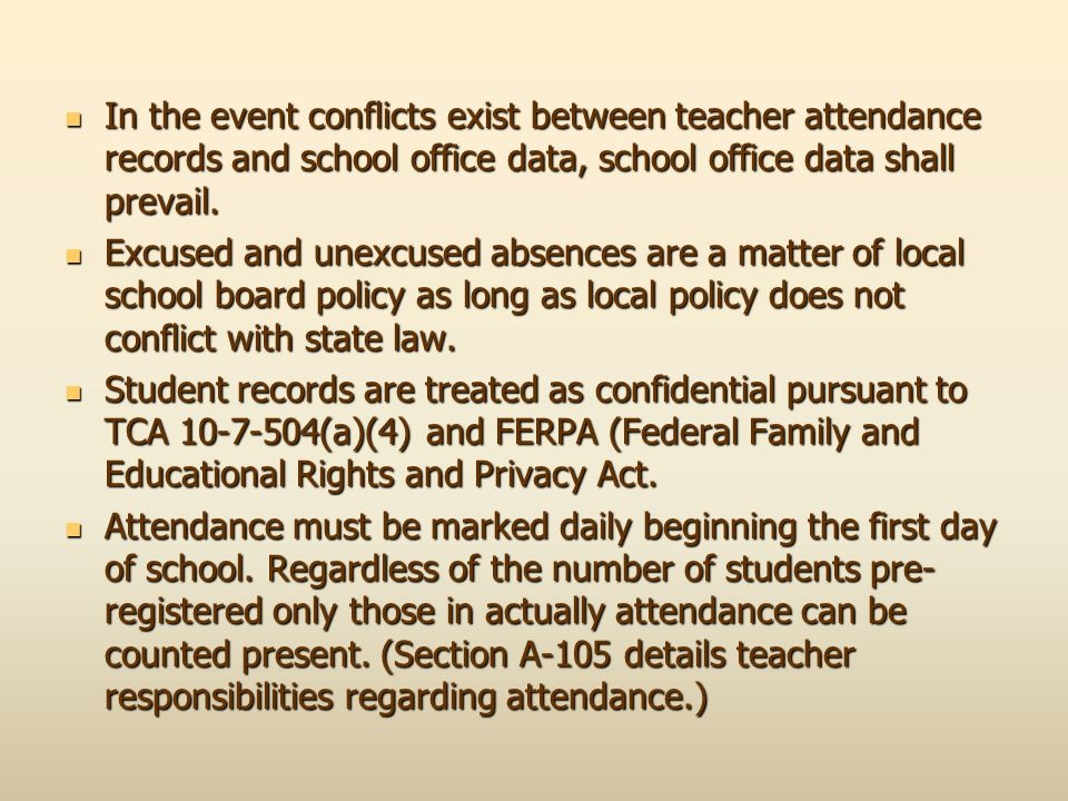 In the event conflicts exist between teacher attendance records and school office data, school office data shall prevail.