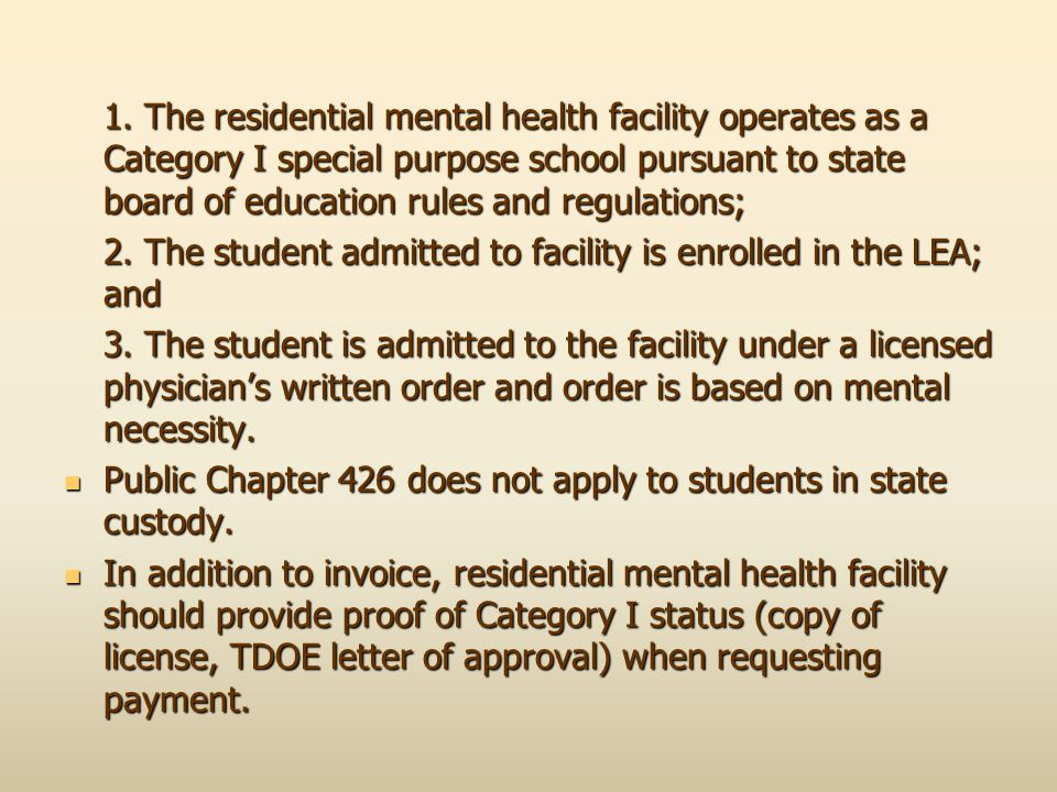 1. The residential mental health facility operates as a Category I special purpose school pursuant to state board of education rules and regulations;