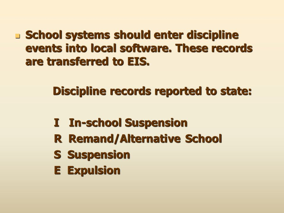 School systems should enter discipline events into local software