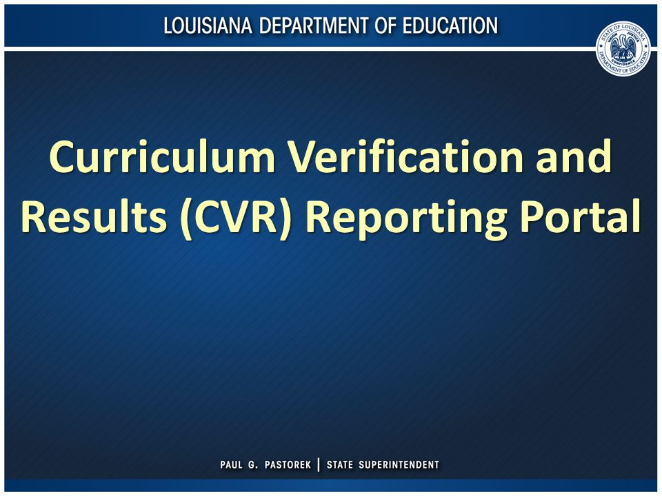 Curriculum Verification and Results (CVR) Reporting Portal