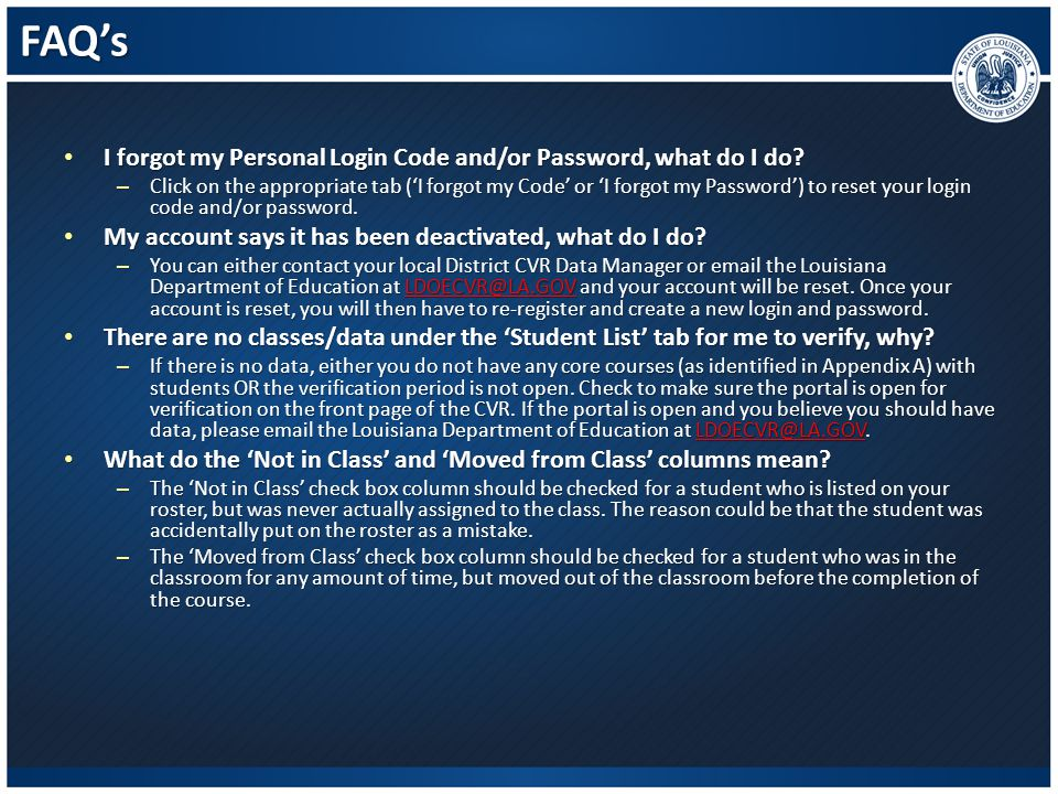 FAQ's I forgot my Personal Login Code and/or Password, what do I do