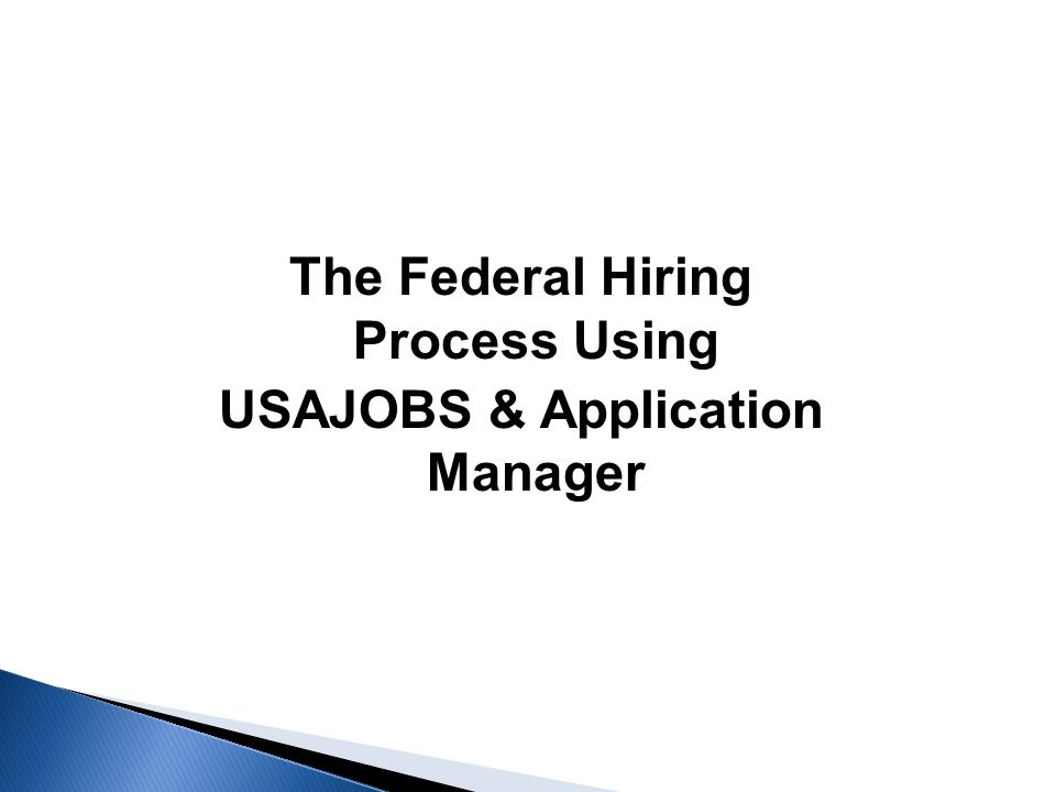 The Federal Hiring Process Using USAJOBS & Application Manager