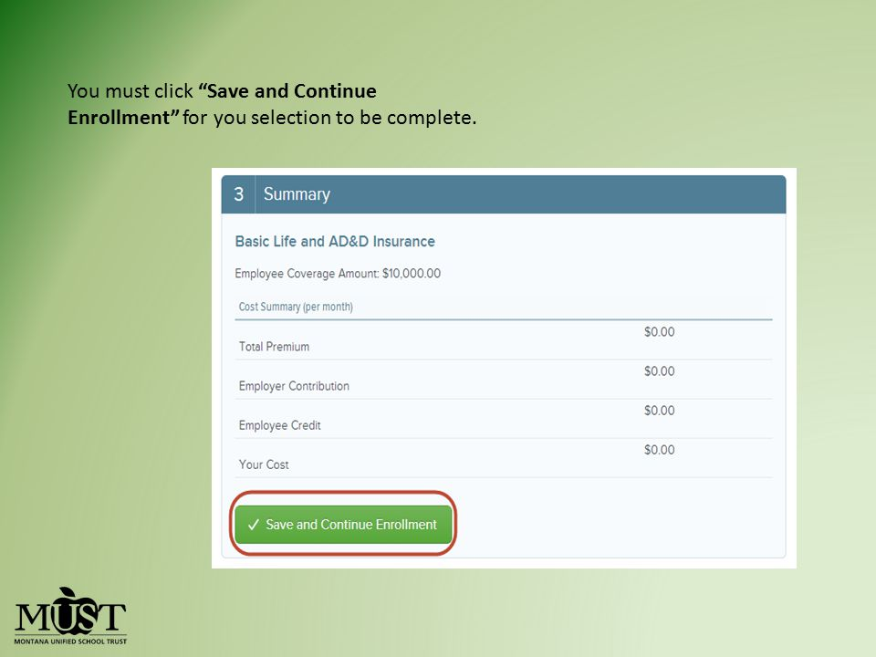 You must click Save and Continue Enrollment for you selection to be complete.