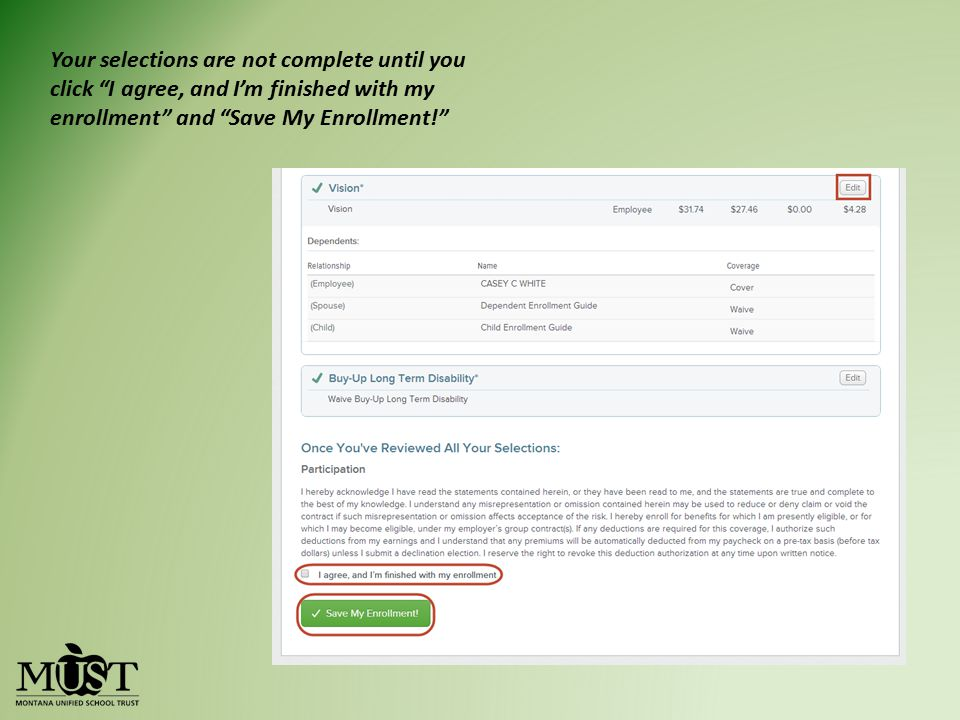 Your selections are not complete until you click I agree, and I'm finished with my enrollment and Save My Enrollment!