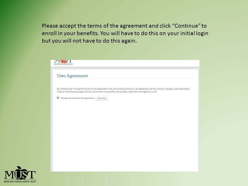 Please accept the terms of the agreement and click Continue to enroll in your benefits.