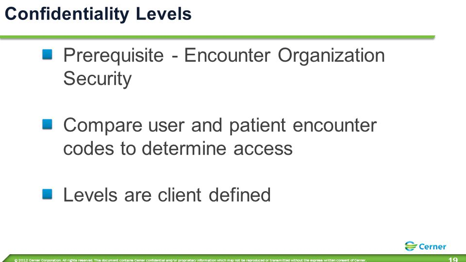 Examples of Levels: Encounter Users Psych 7 Security 5 Sensitive 3