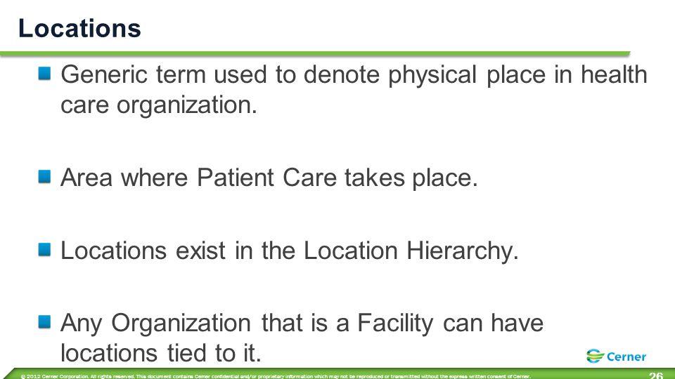 Location Hierarchy Facility (type of organization) Room Buildings