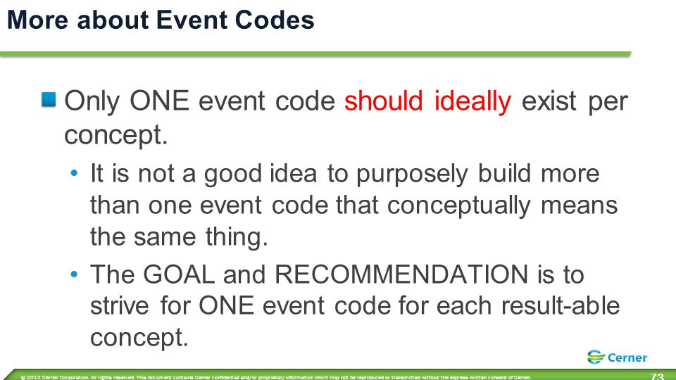 Event Code Integrity Once an event code is paired with a production result, the two must be an inseparable pair forever.
