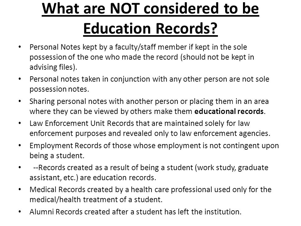 What are NOT considered to be Education Records
