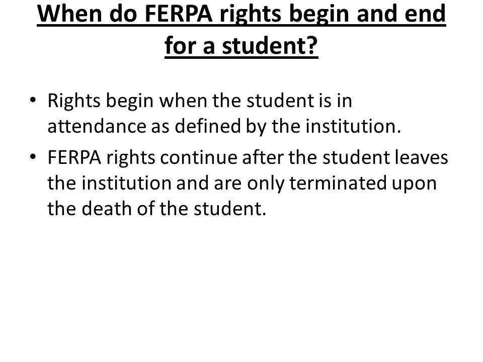 When do FERPA rights begin and end for a student