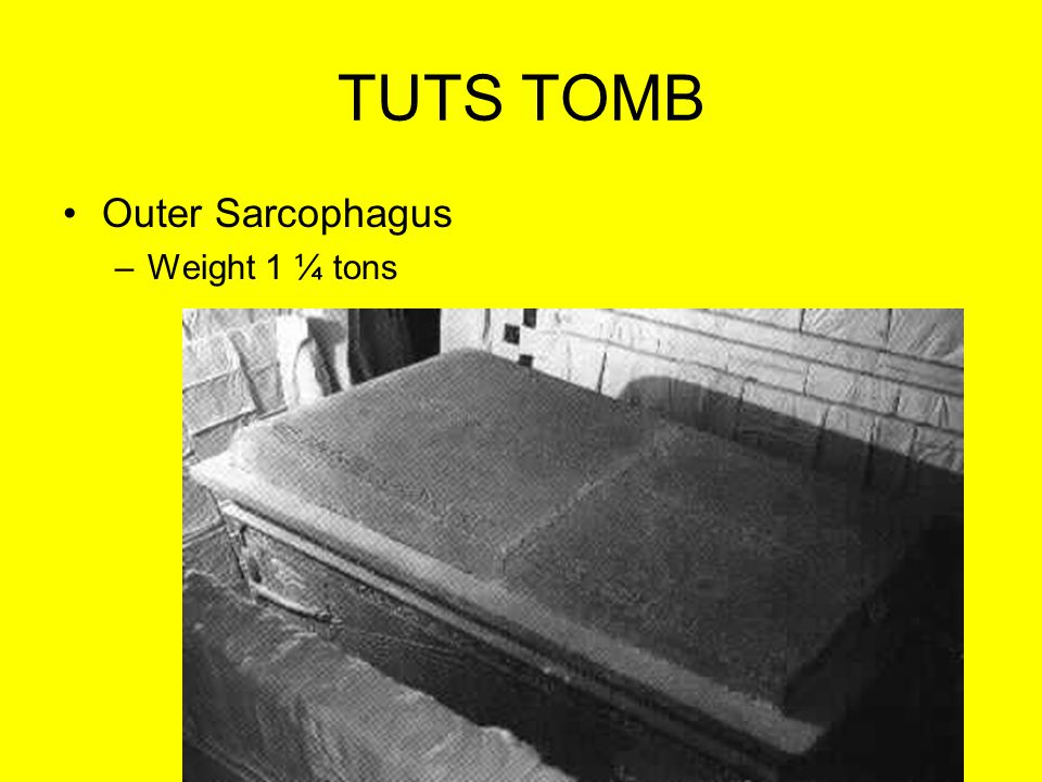 TUTS TOMB Outer Sarcophagus Weight 1 ¼ tons