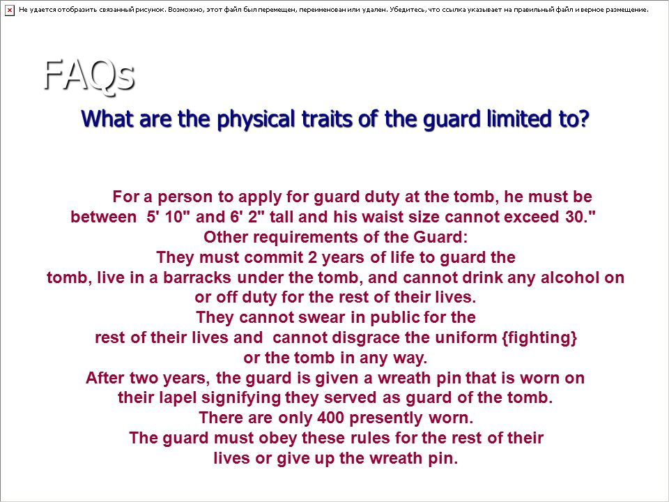 Other requirements of the Guard: There are only 400 presently worn.