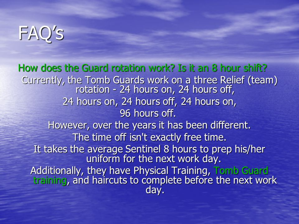 FAQ's How does the Guard rotation work Is it an 8 hour shift