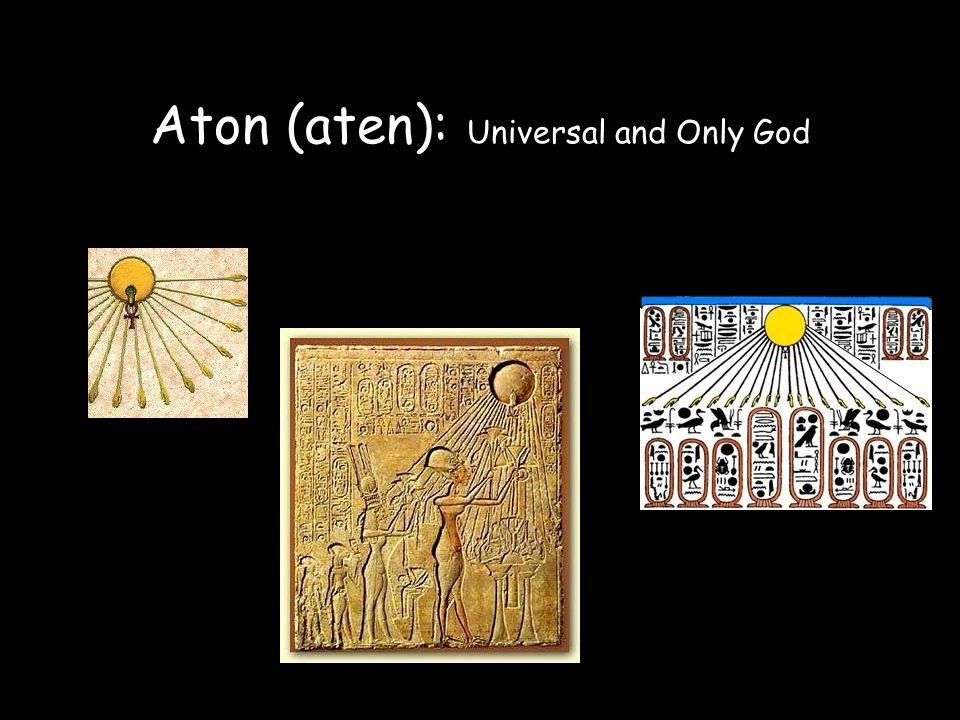 Aton (aten): Universal and Only God
