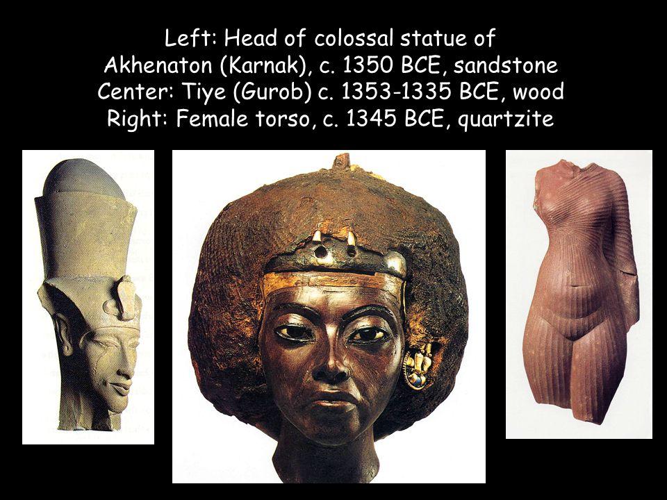 Left: Head of colossal statue of Akhenaton (Karnak), c