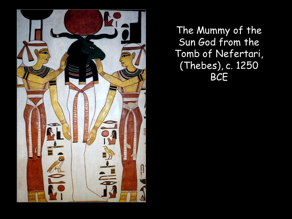 The Mummy of the Sun God from the Tomb of Nefertari, (Thebes), c