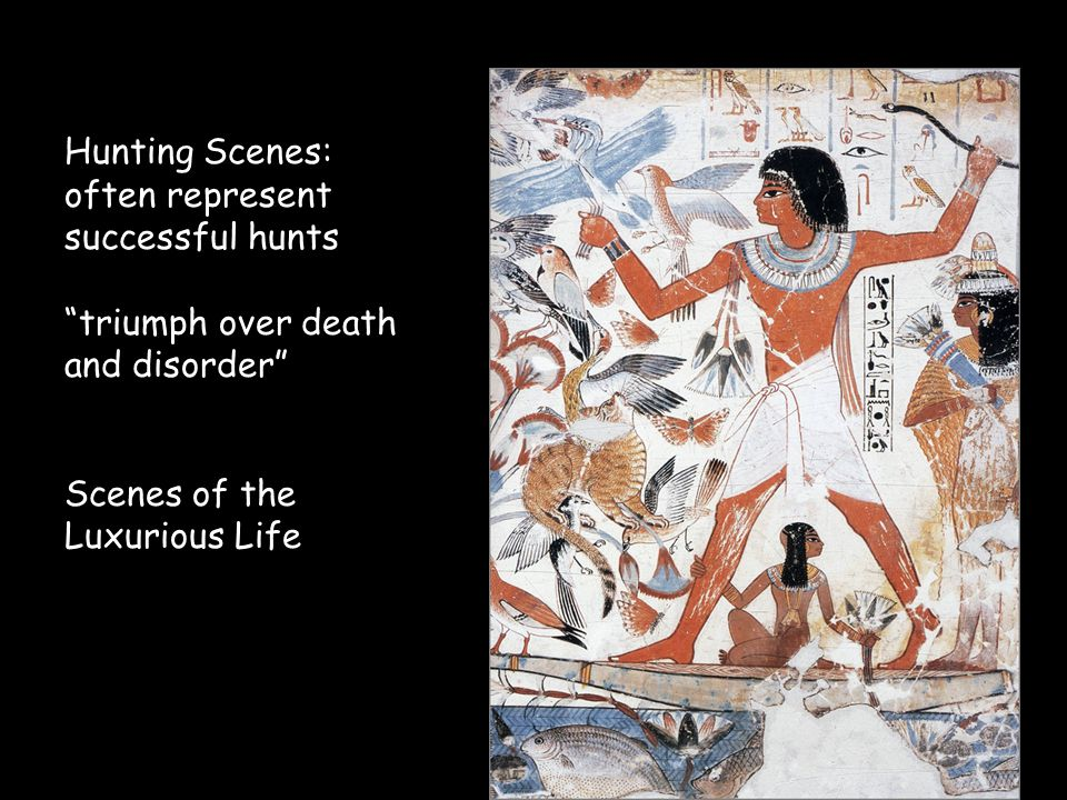 Hunting Scenes: often represent successful hunts