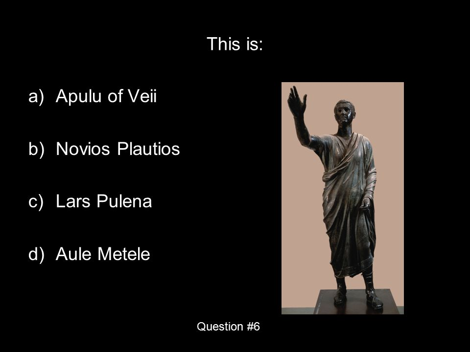 This is: Apulu of Veii Novios Plautios Lars Pulena Aule Metele