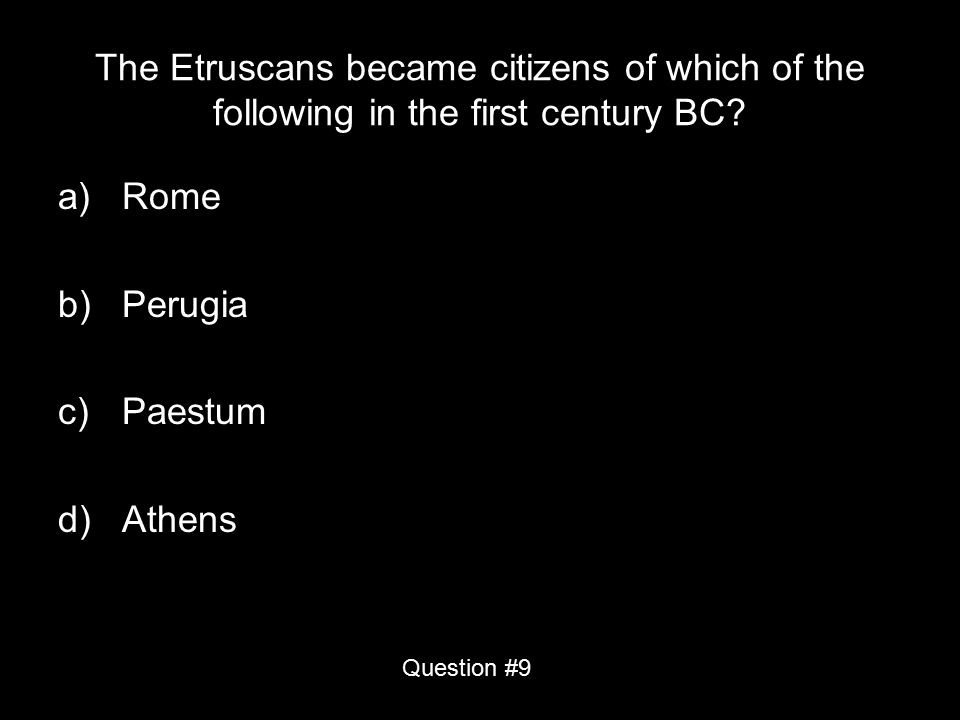The Etruscans became citizens of which of the following in the first century BC