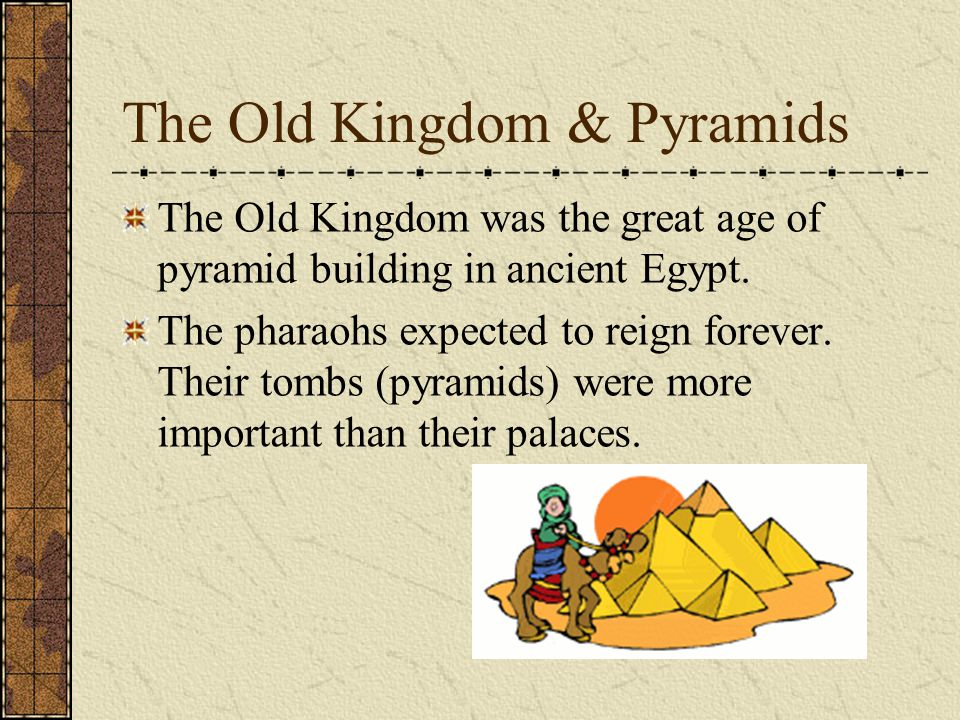 The Old Kingdom & Pyramids