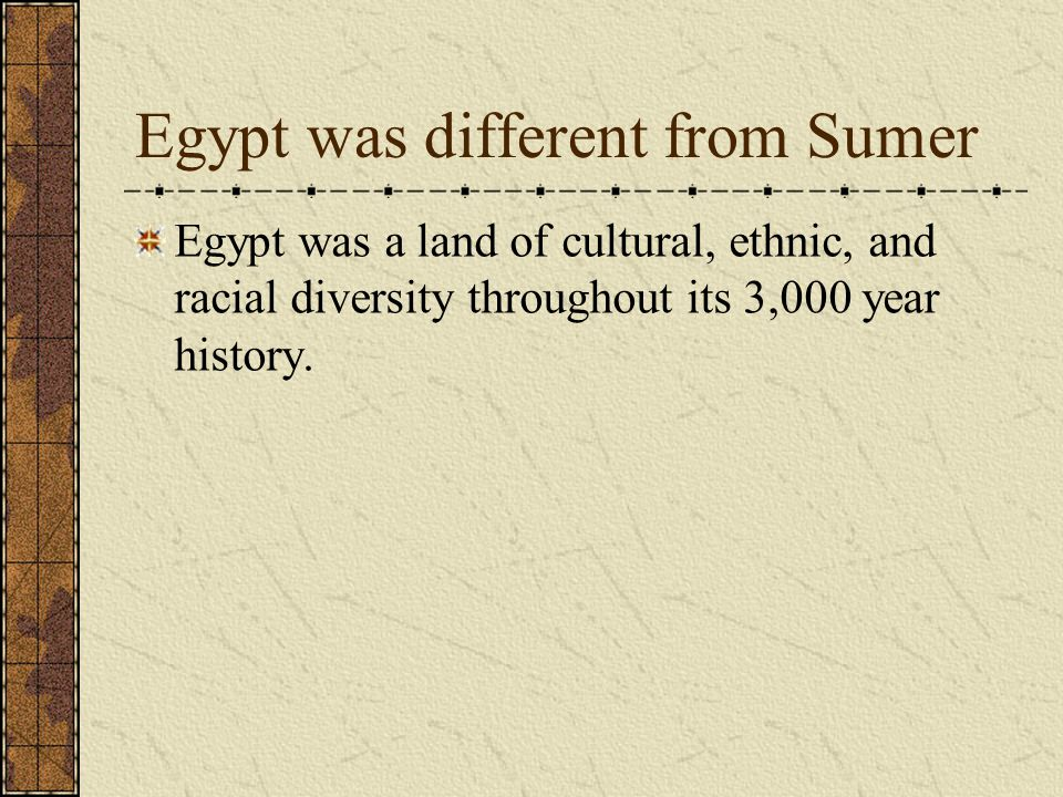 Egypt was different from Sumer
