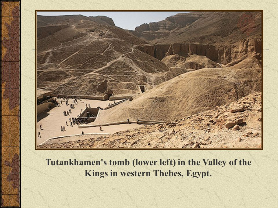 Tutankhamen s tomb (lower left) in the Valley of the Kings in western Thebes, Egypt.