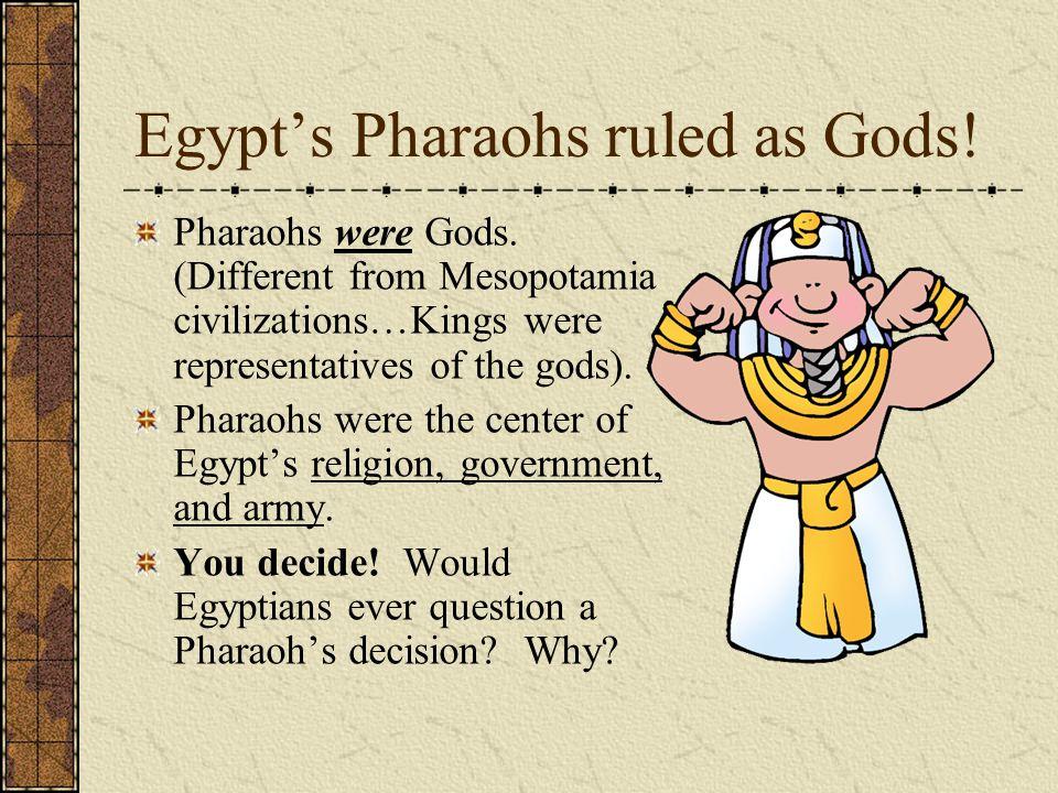 Egypt's Pharaohs ruled as Gods!