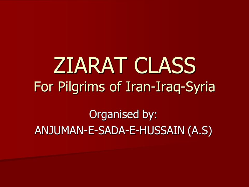 ZIARAT CLASS For Pilgrims of Iran-Iraq-Syria