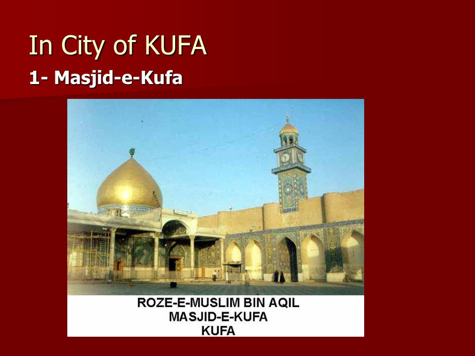 In City of KUFA 1- Masjid-e-Kufa