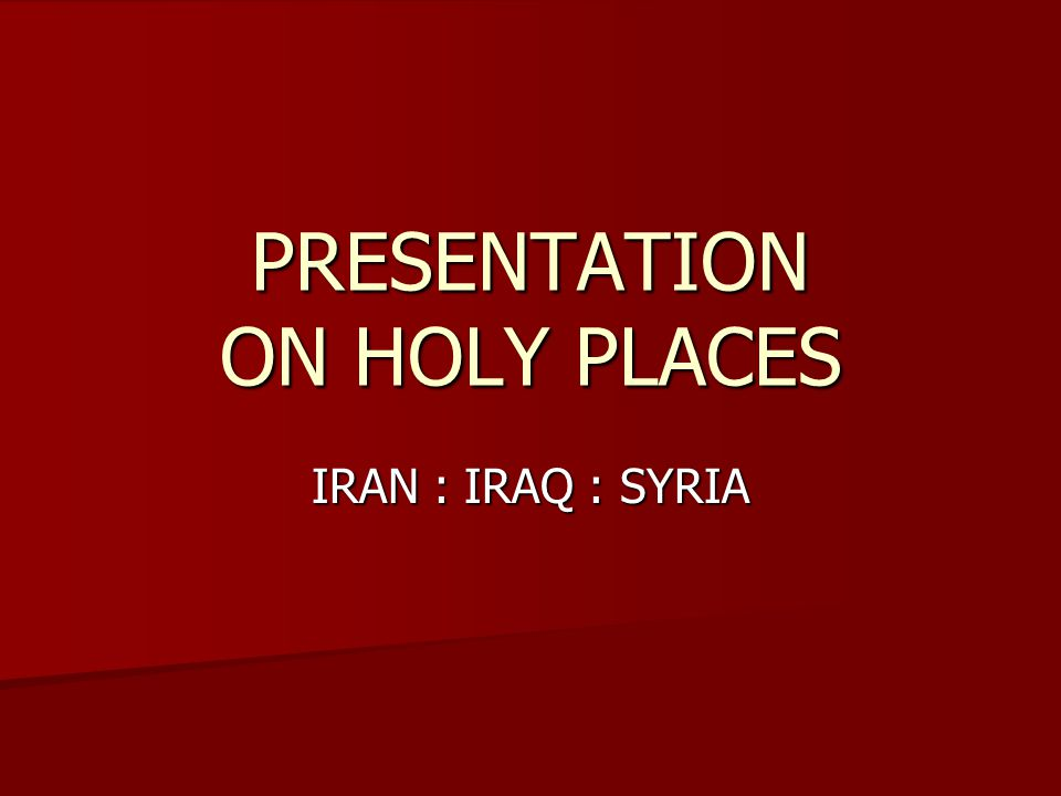 PRESENTATION ON HOLY PLACES