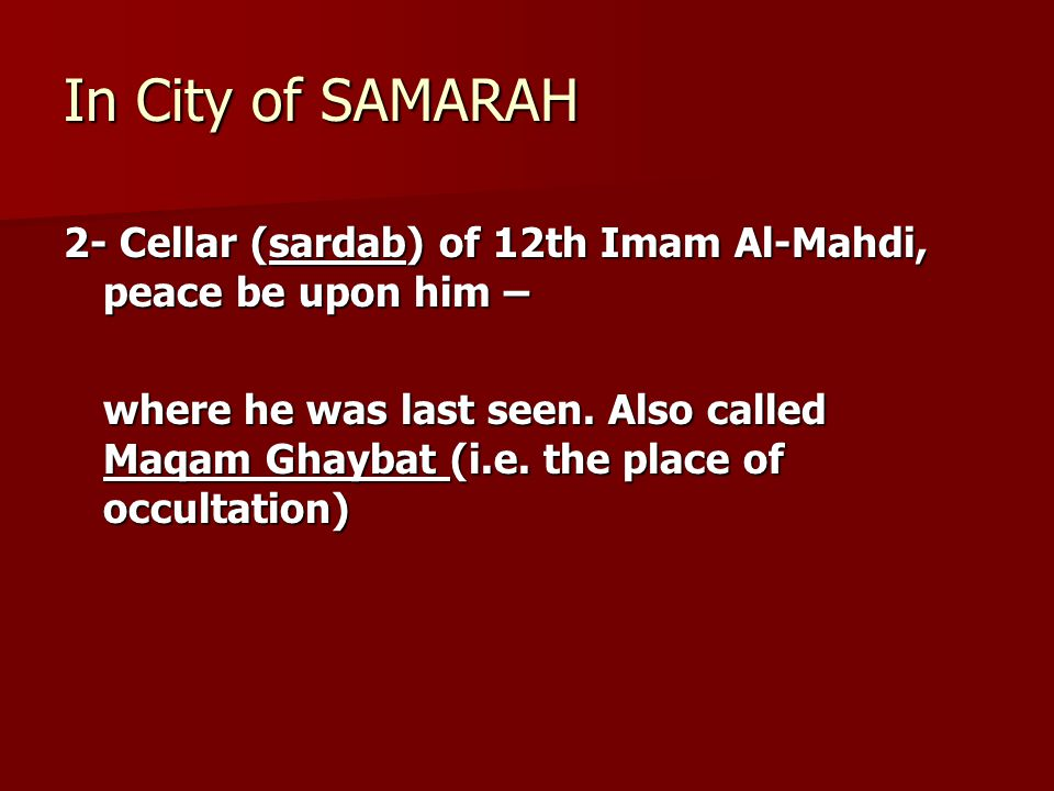 In City of SAMARAH 2- Cellar (sardab) of 12th Imam Al-Mahdi, peace be upon him –