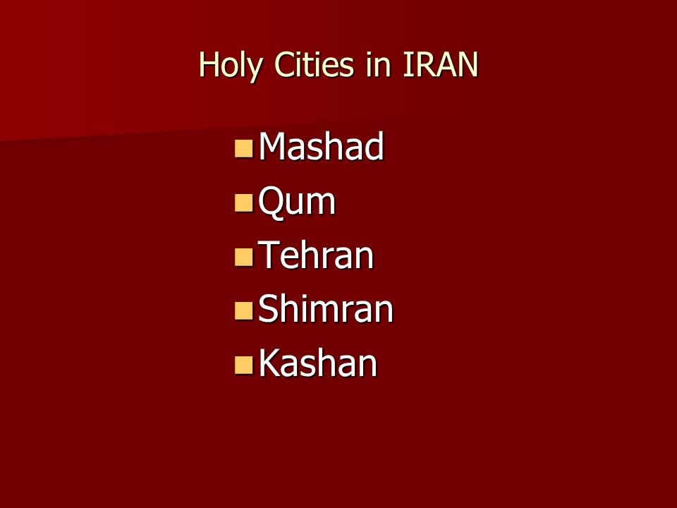 Holy Cities in IRAN Mashad Qum Tehran Shimran Kashan