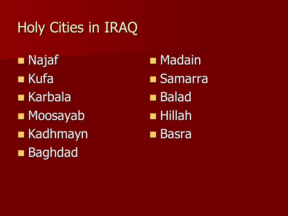 Holy Cities in IRAQ Najaf Kufa Karbala Moosayab Kadhmayn Baghdad
