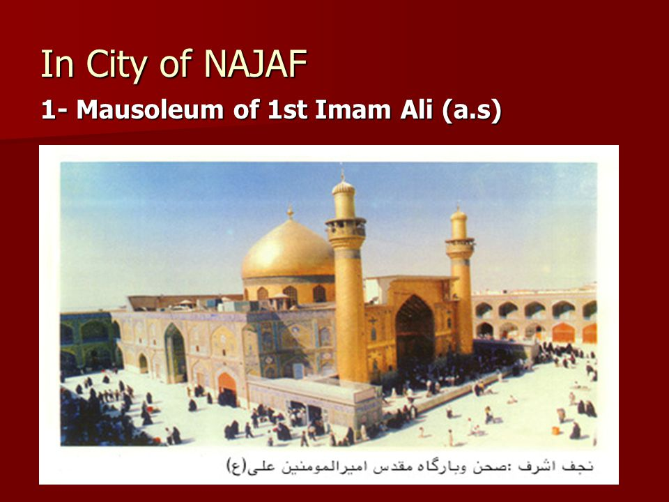 In City of NAJAF 1- Mausoleum of 1st Imam Ali (a.s)
