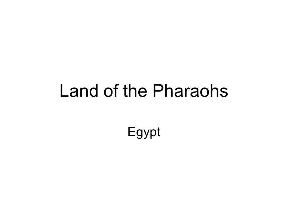 Land of the Pharaohs Egypt