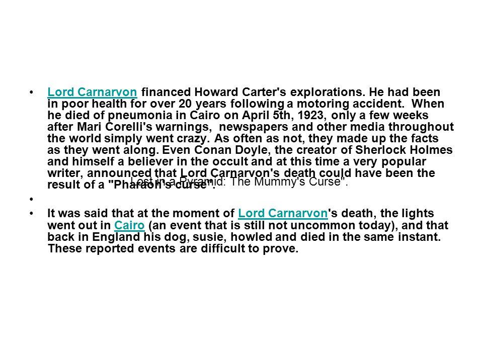 Lord Carnarvon financed Howard Carter s explorations