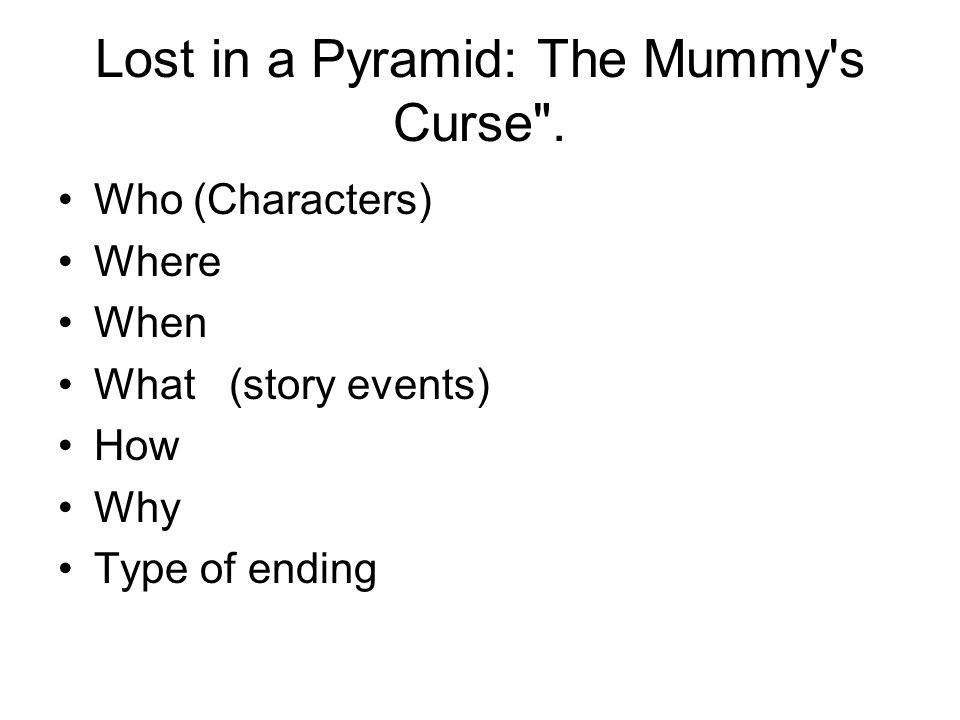 Lost in a Pyramid: The Mummy s Curse .