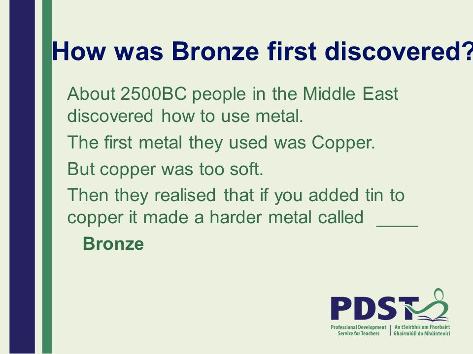 How was Bronze first discovered