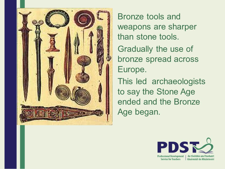 Bronze tools and weapons are sharper than stone tools.
