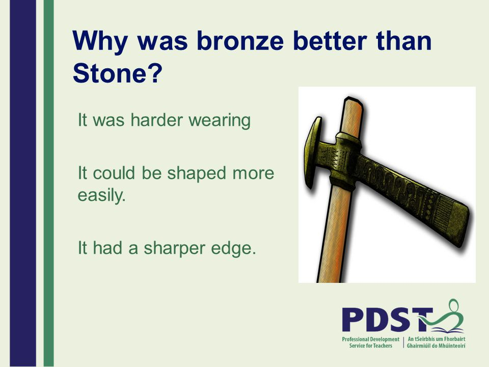 Why was bronze better than Stone