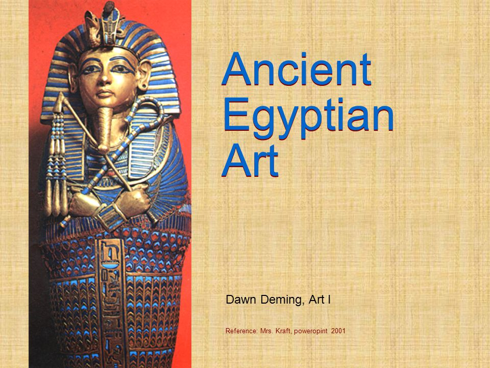 Ancient Ancient Egyptian Egyptian Art Art Dawn Deming, Art I