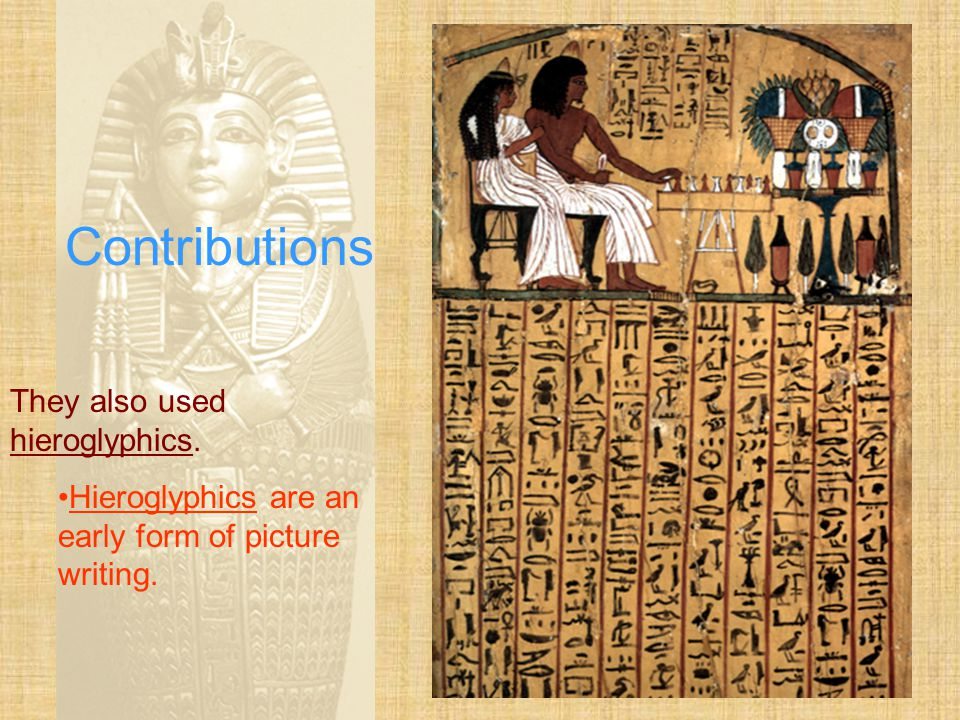 Contributions They also used hieroglyphics.
