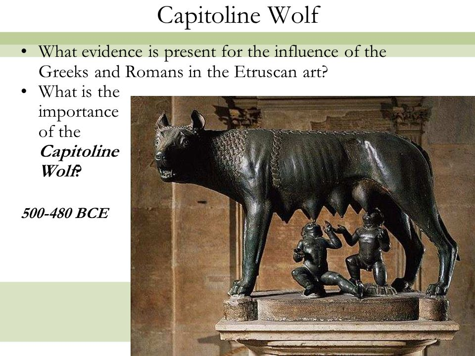 Capitoline Wolf What evidence is present for the influence of the Greeks and Romans in the Etruscan art