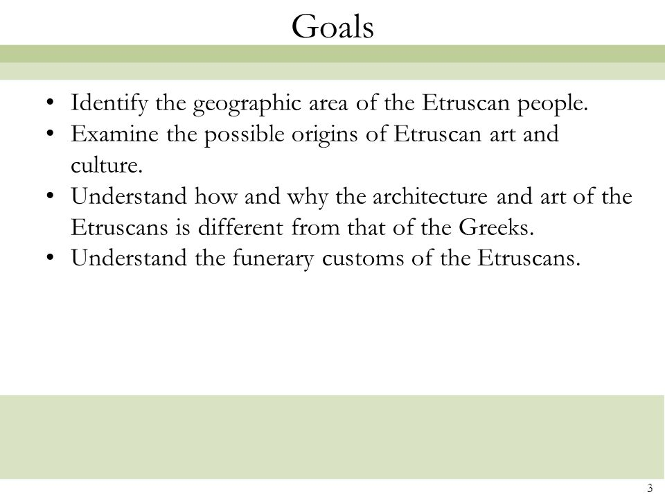 Goals Identify the geographic area of the Etruscan people.